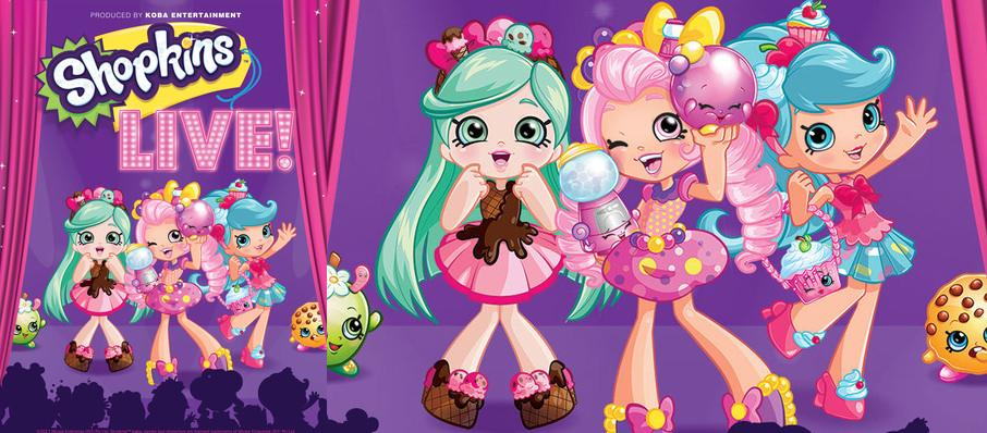 Shopkins Live at Cannon Center For The Performing Arts