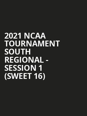 2021 NCAA Tournament South Regional - Session 1 (Sweet 16) at Fedex Forum