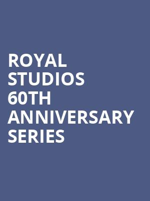 Royal Studios 60th Anniversary Series at Orpheum Theater