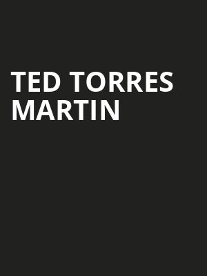 Ted Torres Martin at Orpheum Theater